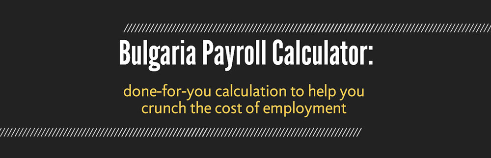 bulgaria employment costs calculator here s how you can instantly