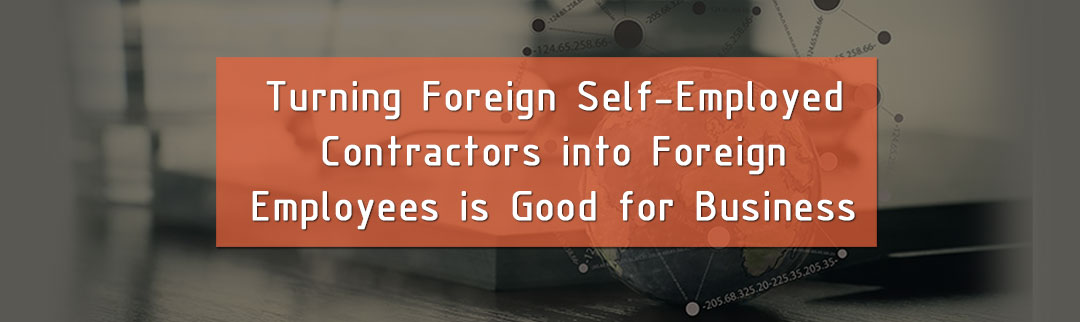 turning-self-employed-contractors-into-foreign-employees