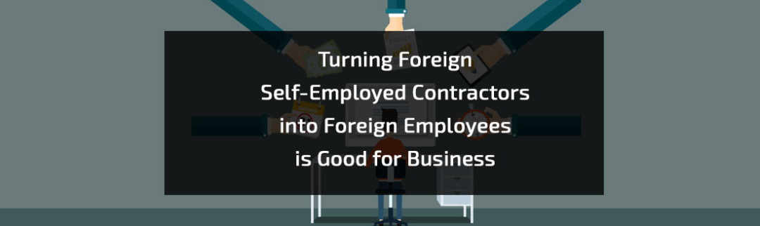 Self-Employed-Contractors-into-Foreign-Employees