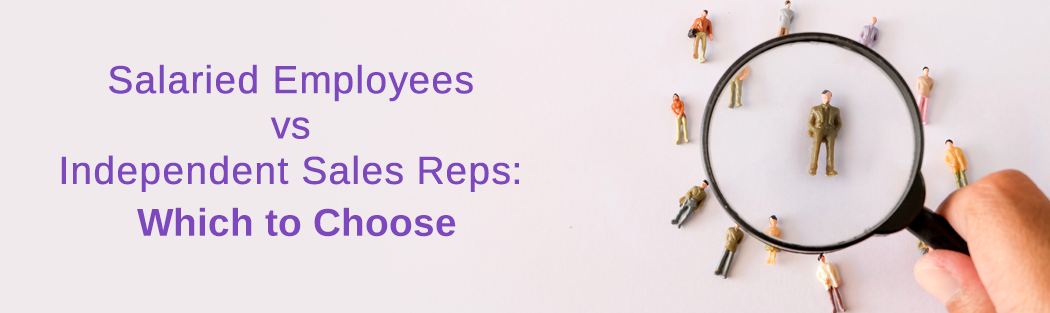 Salaried Employees vs Independent Sales Reps