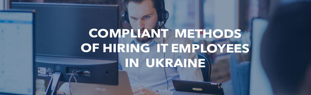 Compliant-Methods-of-Hiring-Employees-In-Ukraine